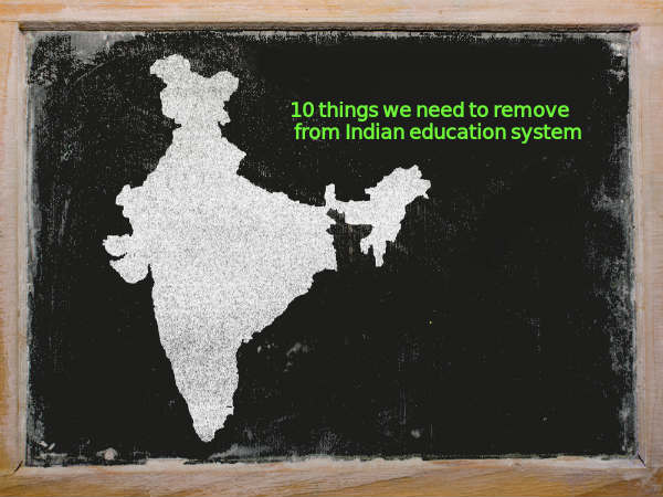10 things we need to remove from Indian education