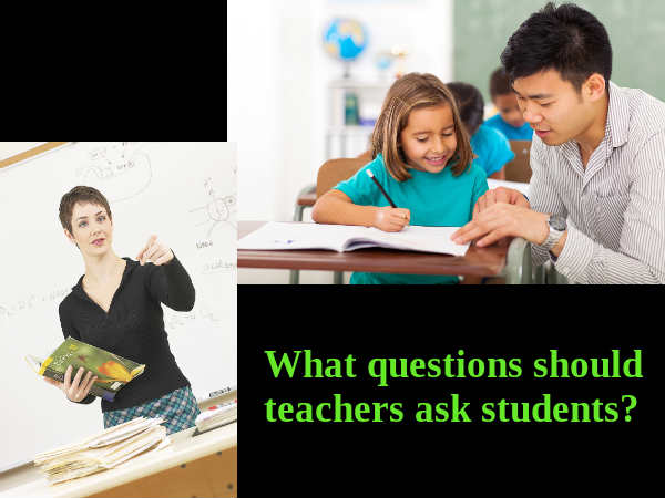 should teachers encourage students to question Increasingly, curious students will come to class asking questions about the subject and the teacher may not know the answer teachers can either encourage this spark of curiosity and awe and wonder, or not.