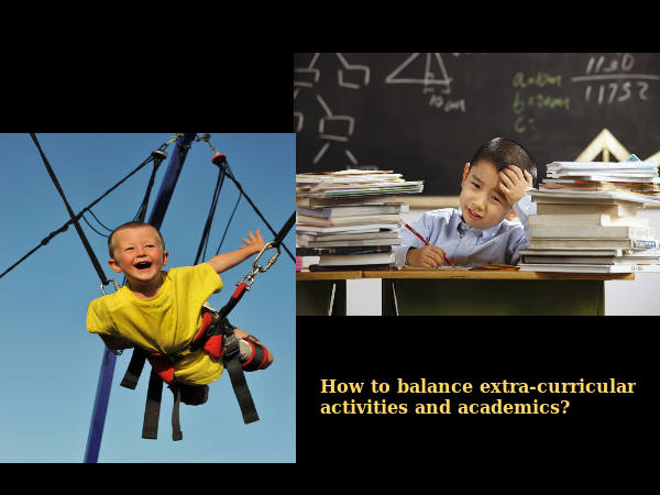 Balance extra-curricular activities and academics