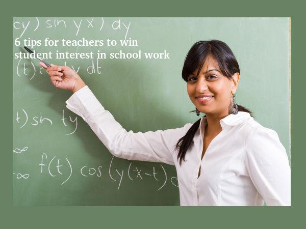 6 tips for teachers to win student interest
