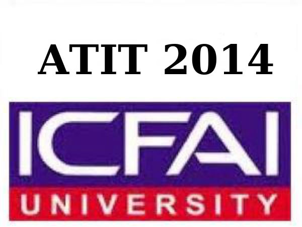 How to apply for ICFAI's ATIT 2014 entrance exam?
