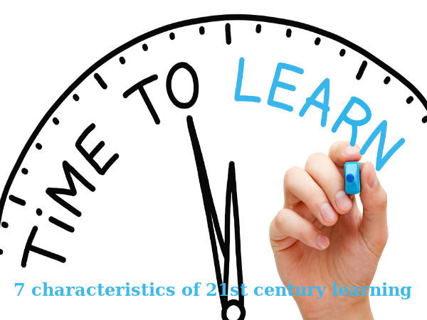 7 characteristics of 21st century learning