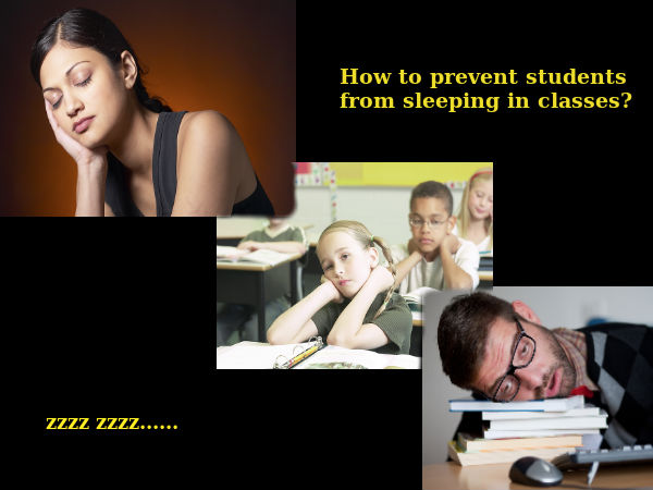 How to prevent students from sleeping in classes?