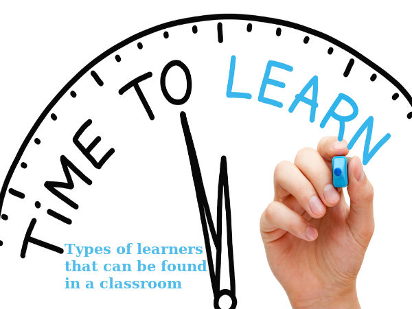 Types of learners that can be found in a classroom
