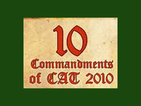 Ten commandments of CAT 2010