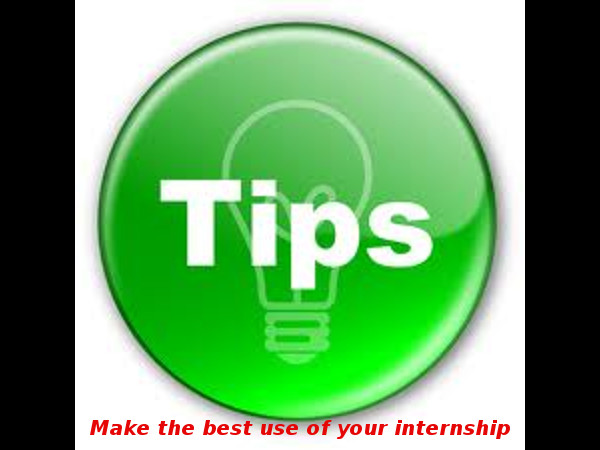 Tips to make the best use of your internship