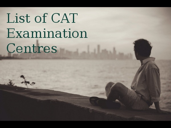 List of CAT 2014 Examination Centres