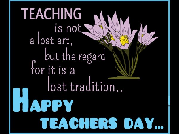Happy Teacher's Day - Quotes