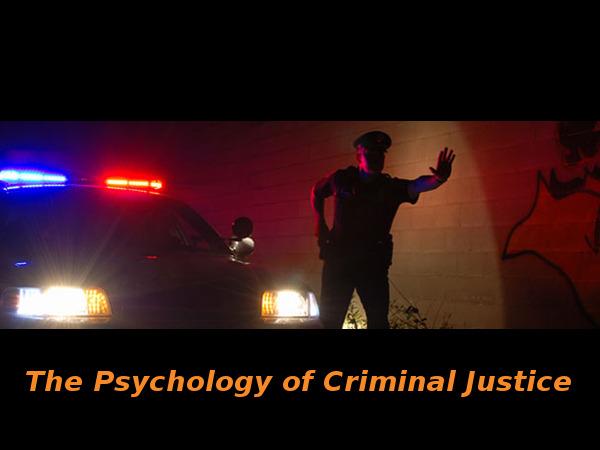 Psychology of Criminal Justice: Online course