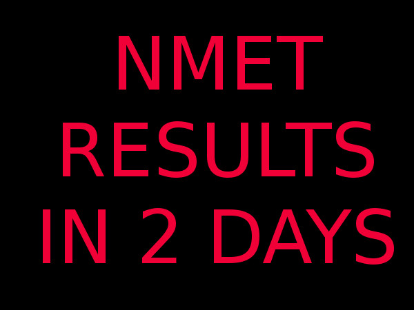 N-MET results will be declared in 2 days