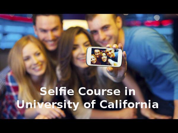 'Selfie' course in University of California