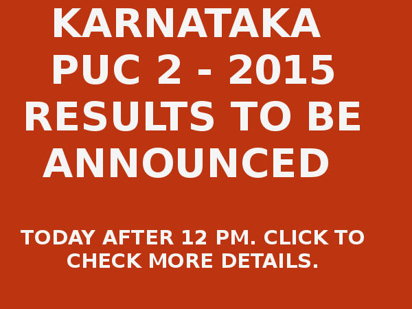 Karnataka PUC 2 - 2015 Results to be Out Today