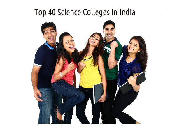 Top 40 Science colleges in India - 2015