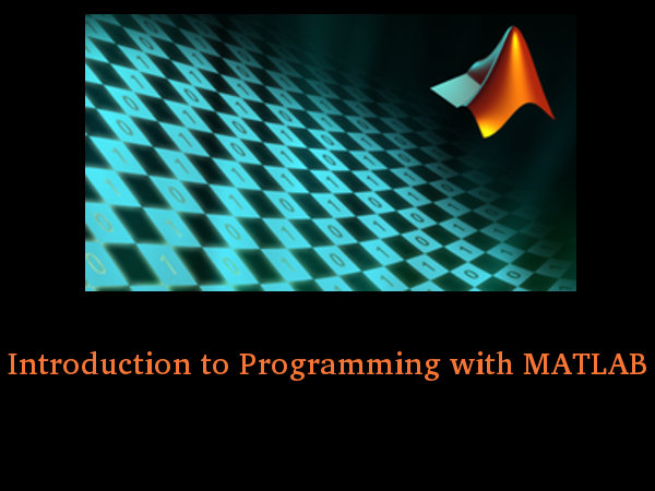 Introduction to Programming with MATLAB