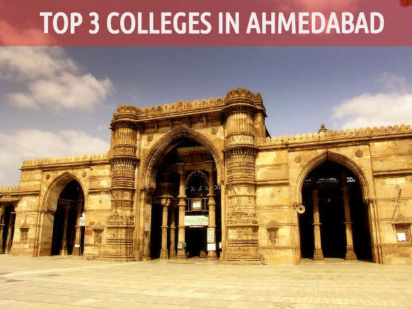 Top 3 Colleges in Ahmedabad - 2015
