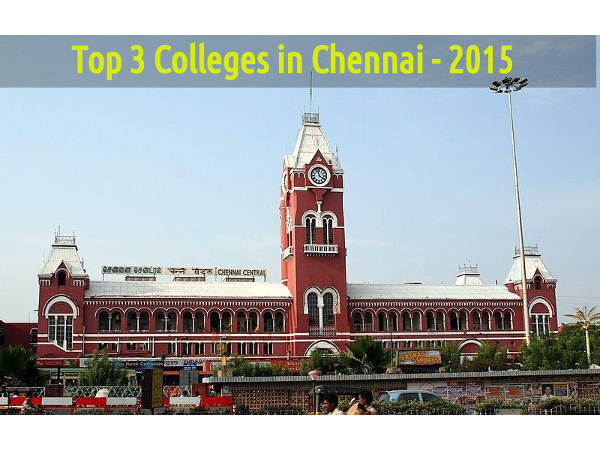 Top 3 Colleges in Chennai - 2015
