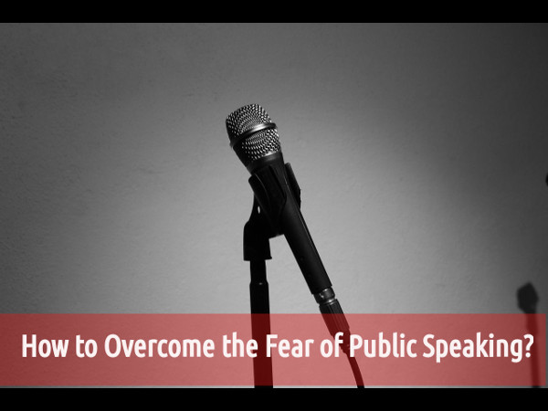 How to Overcome the Fear of Public Speaking?