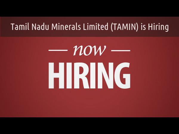 Hiring in Tamil Nadu Minerals Limited (TAMIN)