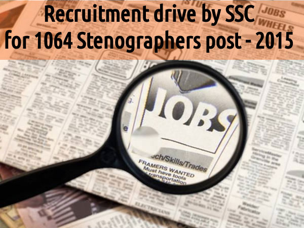 Recruitment drive by SSC for 1064 Stenographers