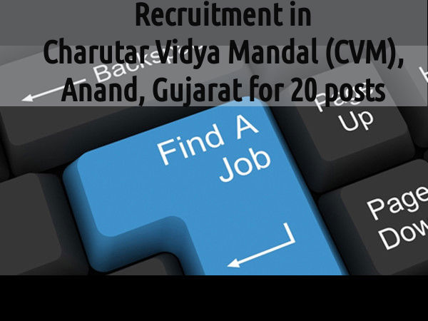 Recruitment at Charutar Vidya Mandal (CVM) Gujarat