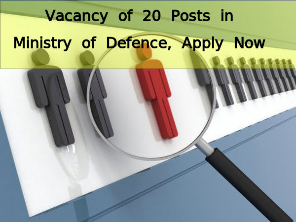 Vacancy for 20 Posts in Ministry of Defense