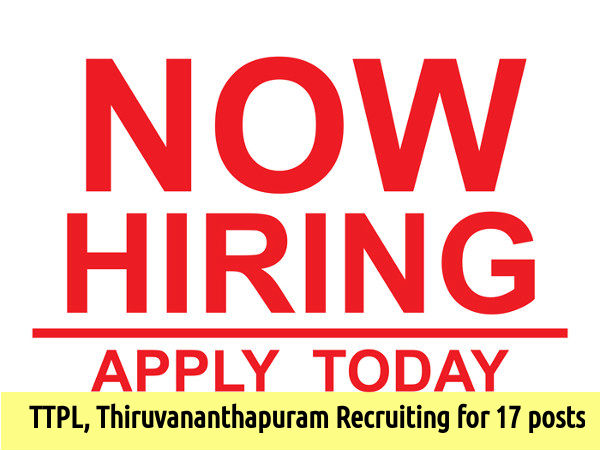 TTPL, Thiruvananthapuram Recruiting for 17 posts
