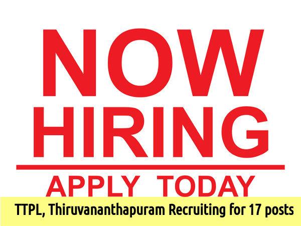TTPL, Thiruvananthapuram Recruiting for 17 posts