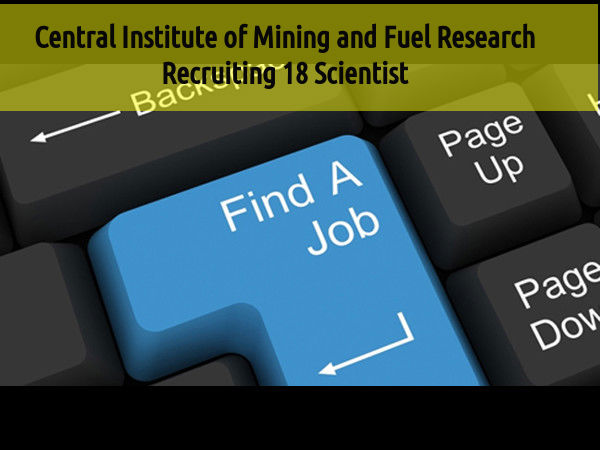 CSIR-CIMFR Research Recruiting 18 Scientist