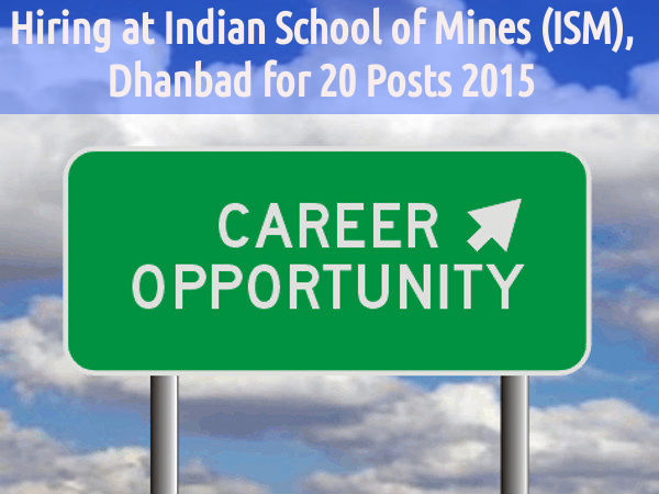 Hiring at Indian School of Mines (ISM), Dhanbad
