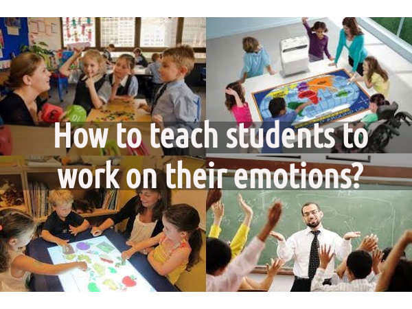 How to teach students to work on their emotions?