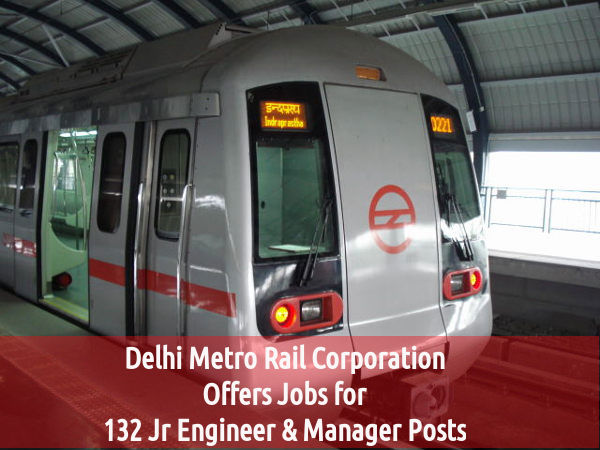 Delhi Metro Invites Application for 132 Posts