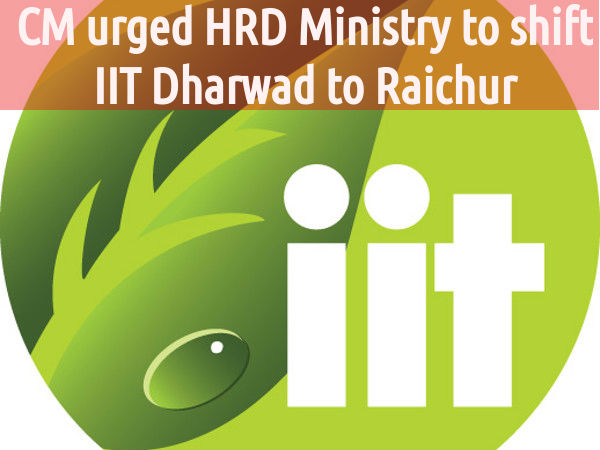 CM Wants Upcoming IIT to be shifted to Raichur