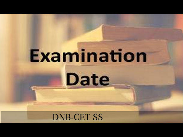 DNB-CET SS Exam Dates Announced