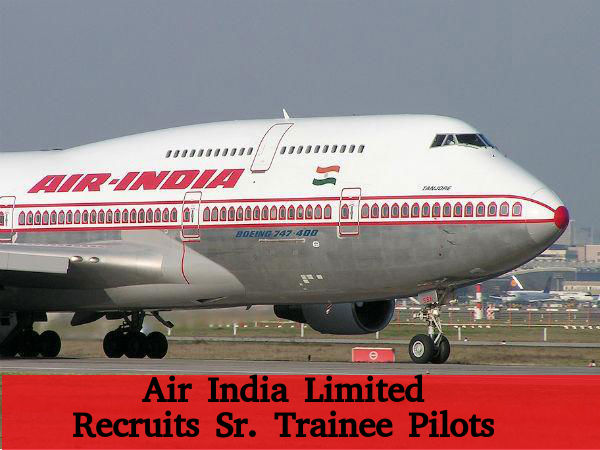 Air India Limited Recruits 534 Sr. Trainee Pilots