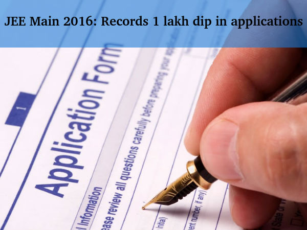 JEE Main 2016 : Records 1 lakh dip in applications