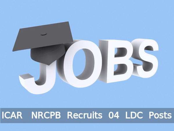 ICAR-NRCPB Recruits 04 LDC Posts 2016
