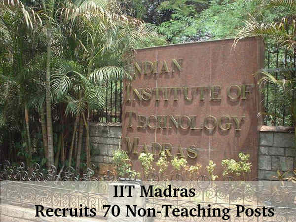 IIT Madras Recruis 70 Non-Teaching Posts 2016