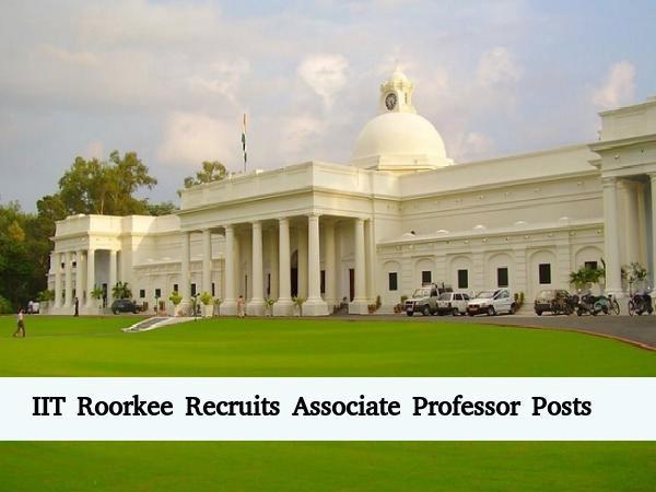 IIT Roorkee Recruits 20 Associate Professor Posts