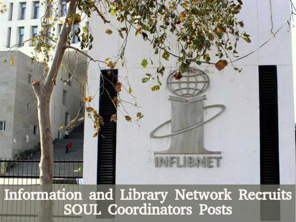 INFLIBNET Recruits 3 SOUL Coordinators Posts