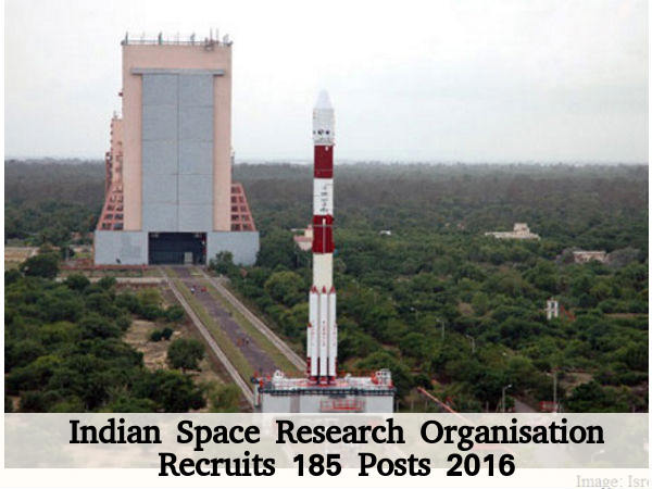 ISRO Recruits 185 Posts 2016
