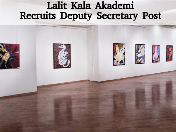 Lalit Kala Akademi Recruits Deputy Secretary Post