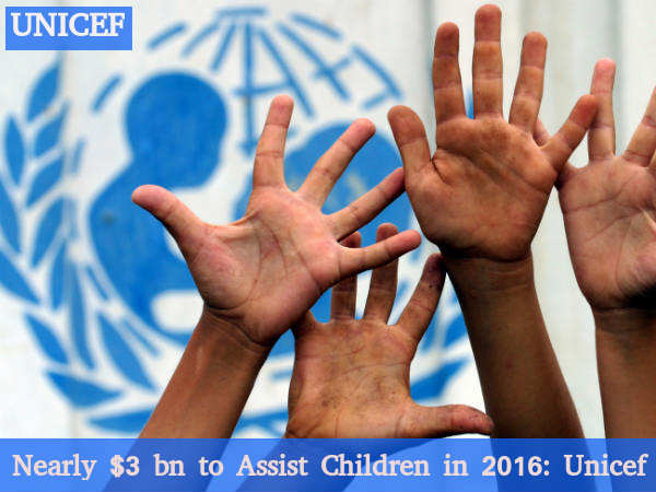 Nearly $3 bn to assist children in 2016: Unicef
