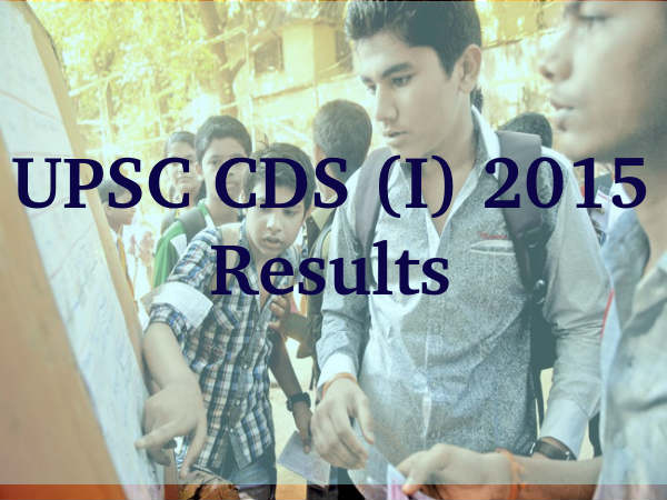 UPSC CDS (I) 2015 Final Results Declared!