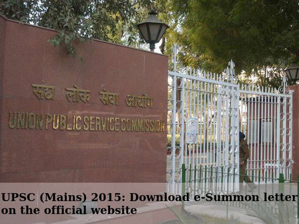 UPSC (Mains) 2015: Download e-Summon Letter