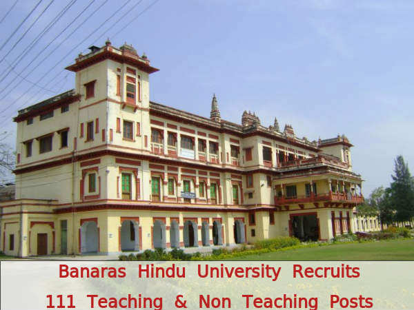BHU Recruits 111 Teaching and Non-Teaching Posts