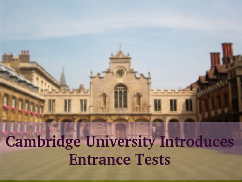 Cambridge University To Introduce Entrance Test
