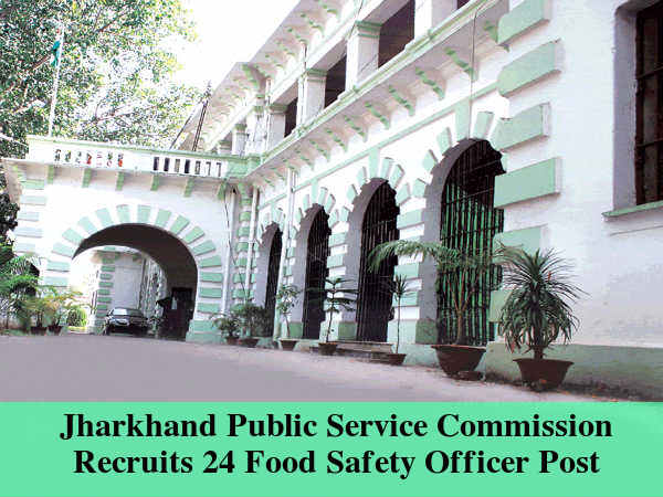 JPSC Recruits 24 Food Safety Officer Post