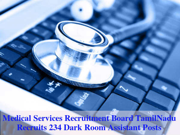 MRB Tamil Nadu Hiring for 234 Dark Room Asst Posts