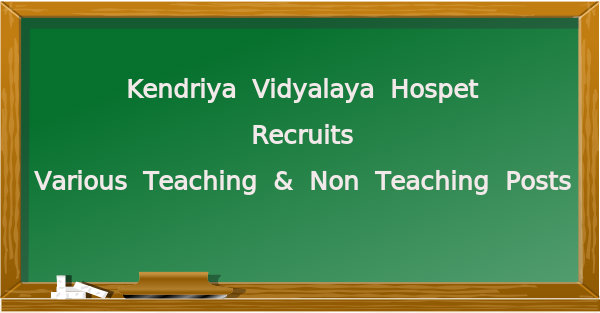 KV Hospet Recruits Teaching & Non Teaching Posts