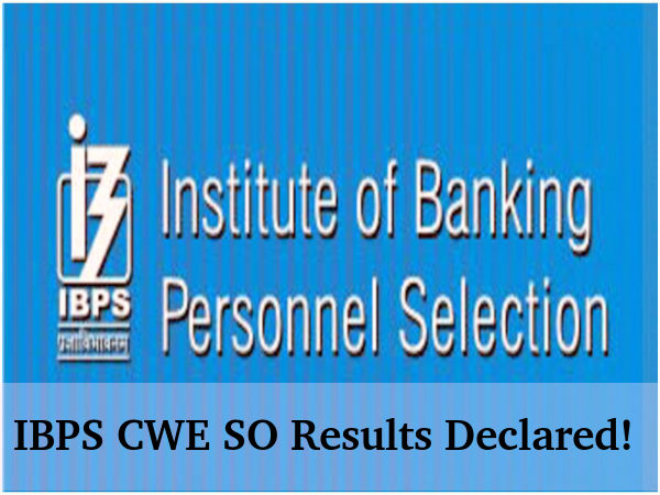 IBPS CWE SO 2016 Results Declared!